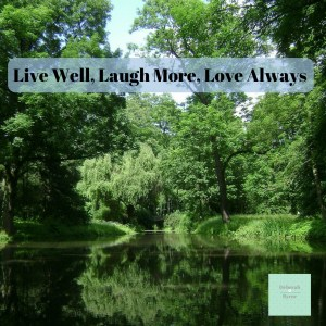 Live Well Laugh More Love Always Dbpsychology 14