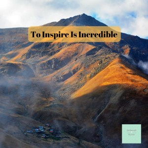 To Inspire Is Incredible Dbpsychology 9