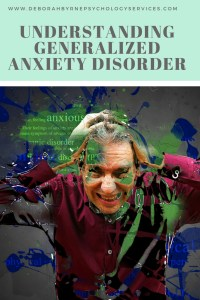Understanding Generalized Anxiety >> Understanding Generalized Anxiety Disorder Deborah Byrne