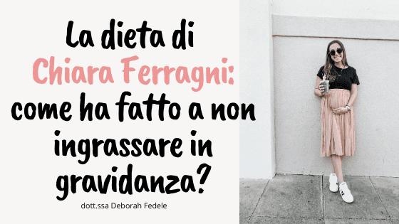 La dieta di Chiara Ferragni in gravidanza: come ha fatto a non ingrassare?