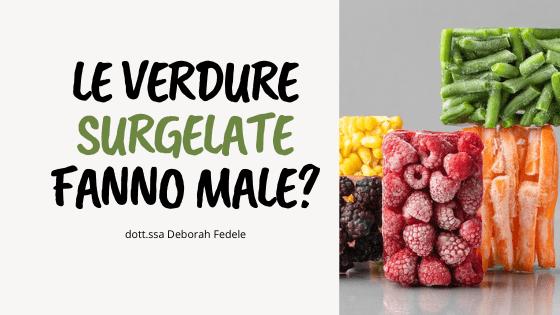 Le verdure surgelate fanno male?