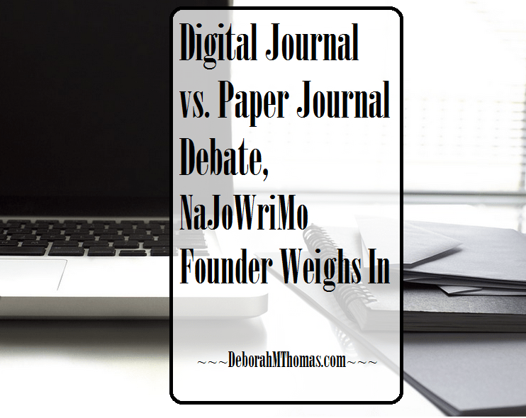 Digital Journal Vs. Paper Journal Debate, NaJoWriMo Founder Weighs In