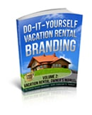 Do-it-Yourself Vacation Rental Branding: Vacation Rental Owner's Manual (Volume 2) by Deborah S. Nelson