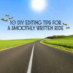 10 DIY Editing Tips for a Smoothly Written Ride by Deborah S. Nelson