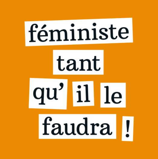 8 mars:  «Féministes tant qu'il le faudra ! »