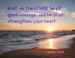 Psalm 27:14 Wait on the Lord