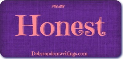 Honest…