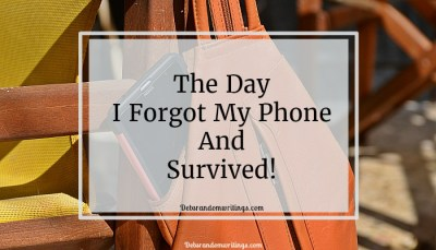 The Day I  Forgot My Phone… And Survived!