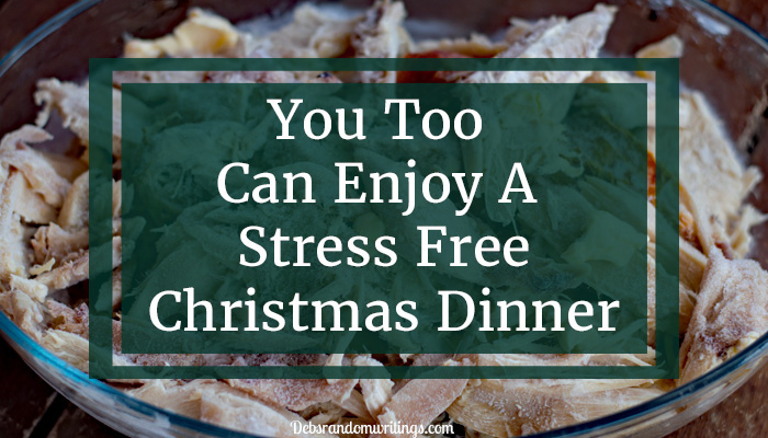 You Too Can Enjoy A Stress Free Christmas Dinner