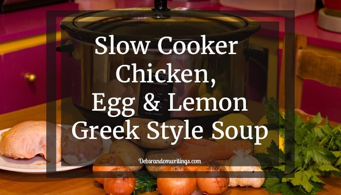 Slow cooker chicken, egg and lemon soup
