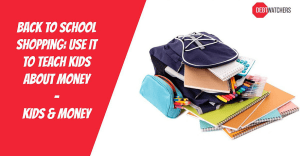 Back To School Shopping: Use It To Teach Kids About Money