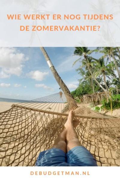 Wie werkt er nog tijdens de zomervakantie? #vakantie #DeBudgetman