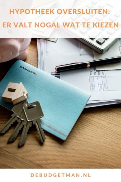 Hypotheek oversluiten: volop keuze! #wonen #huizen #verhuizen #budget #debudgetman