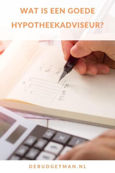 Wat is een goede hypotheek adviseur? #wonen #geld #hypotheek #DeBudgetman