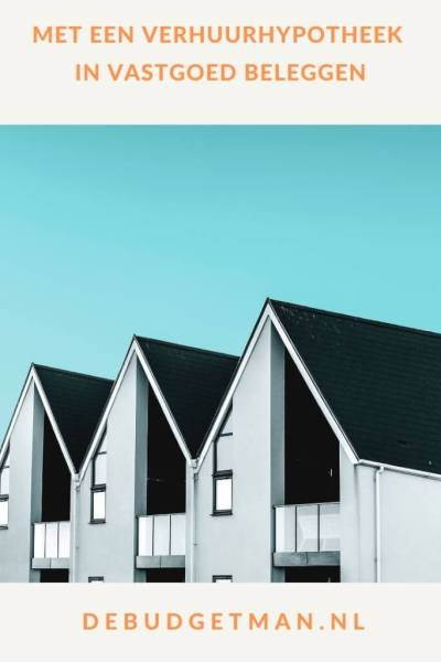 Met een verhuurhypotheek in vastgoed beleggen #vastgoed #beleggen #DeBudgetman