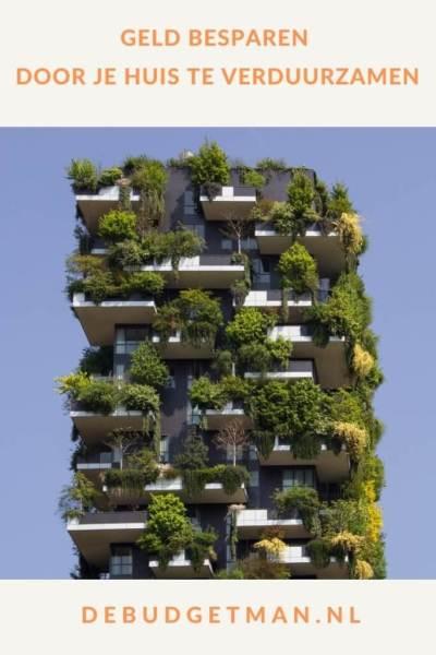 Geld besparen door je huis te verduurzamen #geldbesparen #verduurzamen #DeBudgetman