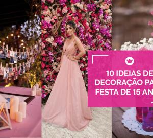 ideias decoração festa 15 anos