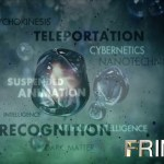 """Capture d'écran du générique de Fringe : la """"pseudo-science"""" comme base de l'univers."""