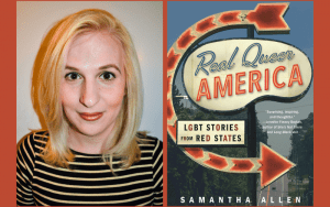 Samantha Allen, author of Real Queer America