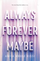 Always Forever Maybe by Anica Mrose Rissi