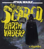 Are You Scared Darth Vader by Adam Rex