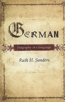 [PDF] [EPUB] German: Biography of a Language Download