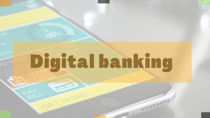 What is digital banking?