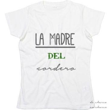 CAMISETA MUJER LA MADRE DEL CORDERO 2 TEXTO WWW.DECHARCOENCHARCO.COM