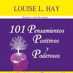 101 Pensamientos poderosos - PDF Y AUDIO - Louise Hay