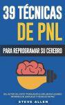 Reprograme su Cerebro, 39 técnicas de PNL, PDF