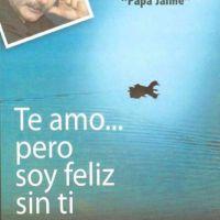 Amar sin apego, Te amo pero soy feliz sin ti, PDF, Papá Jaime