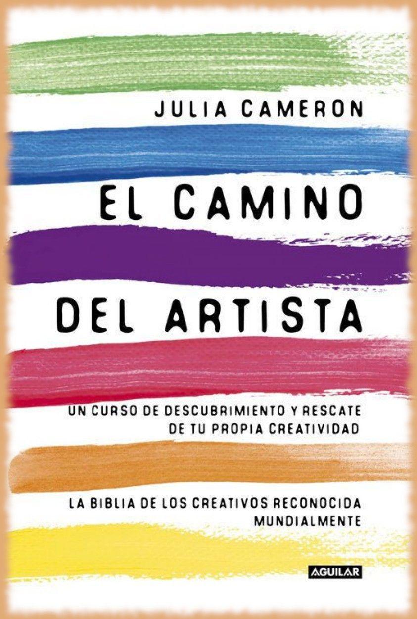 Julia Cameron Pdf El Camino Del Artista Decida Cambiar