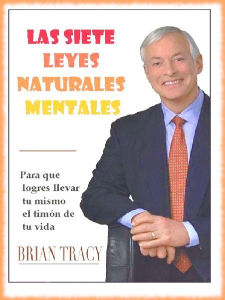 Brian Tracy, Las 7 leyes naturales mentales