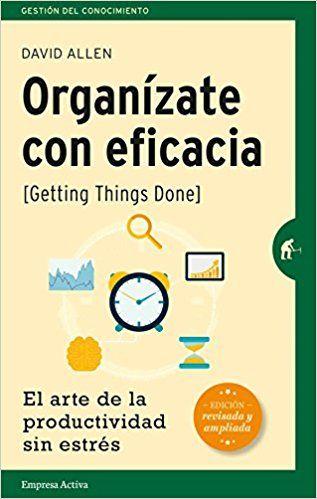 Organizate con eficacia - David Allen