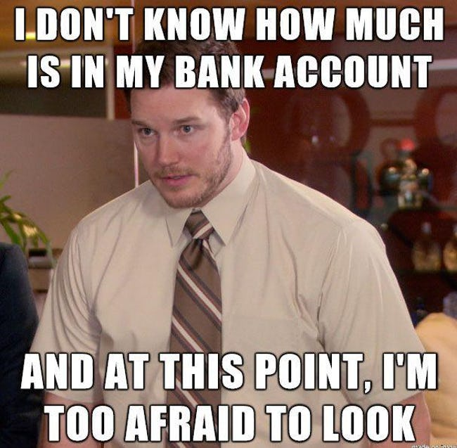 I don't know how much is in my bank account - money memes