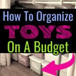 Organizing Toys On A Budget Simple Toy Decluttering System