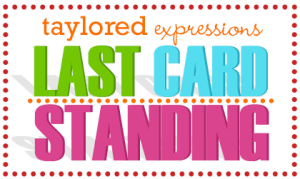 Taylored Expressions Last Card Standing