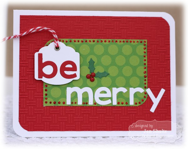 Be Merry, handmade Christmas card, dies by Taylored Expressions