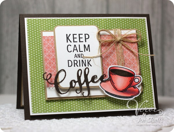 Keep Calm and Drink Coffee by Jen Shults