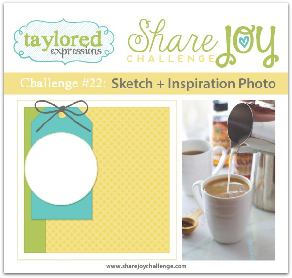 Share Joy Challenge 22 by Taylored Expressions