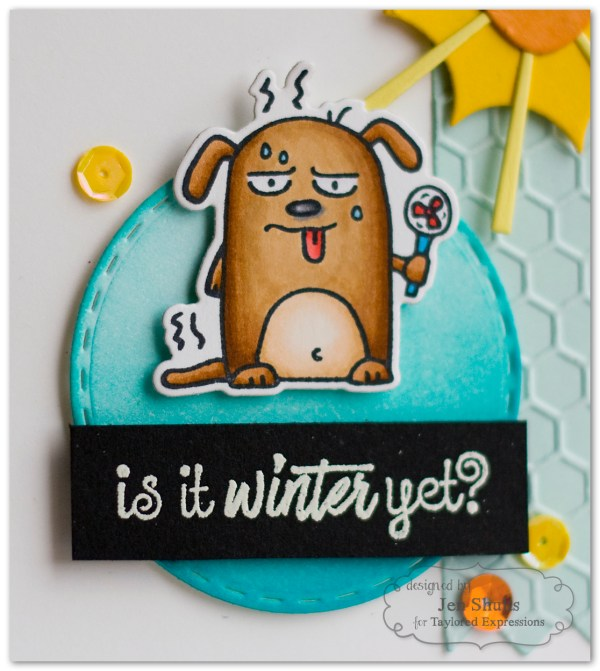 Is It Winter Yet? by Jen Shults, handmade card using Taylored Expressions stamps and dies