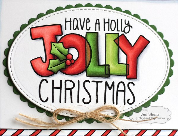Have a Holly Jolly Christmas by Jen Shults, handmade card with stamps and dies from Taylored Expressions. deconstructingjen.com