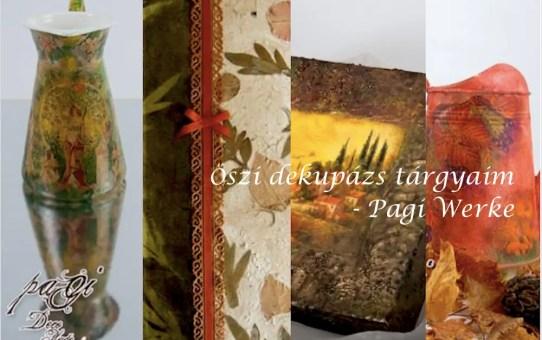 Őszi dekupázs tárgyaim - Pagi Werke