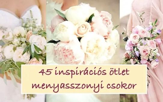 45 inspirációs ötlet – menyasszonyi csokor