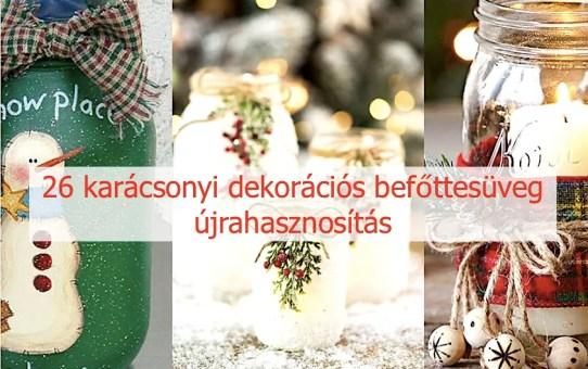 26 karácsonyi dekorációs befőttesüveg - újrahasznosítás