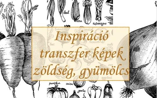 Inspiráció – transzfer képek zöldség, gyümölcs