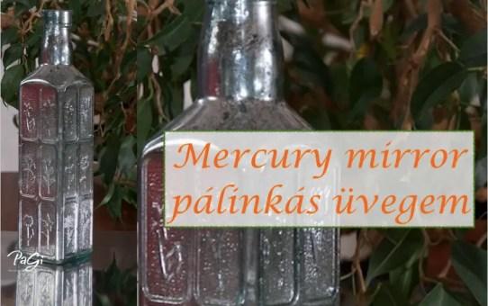 Mercury mirror pálinkás üvegem - MiniMaLista 57