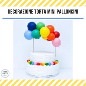decorazione torta con palloncini