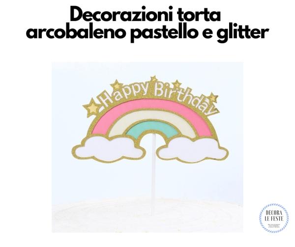 decorazione torta arcobaleno