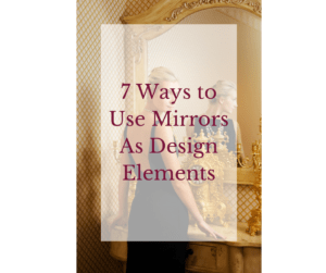 7-ways-to-use-mirrors-as-design-elements